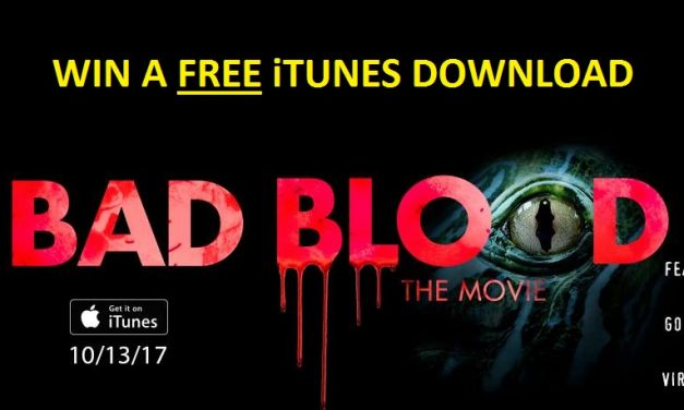 Contest! Win BAD BLOOD: THE MOVIE iTunes download
