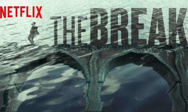 The Break – Season 1 on Netflix (4/5)