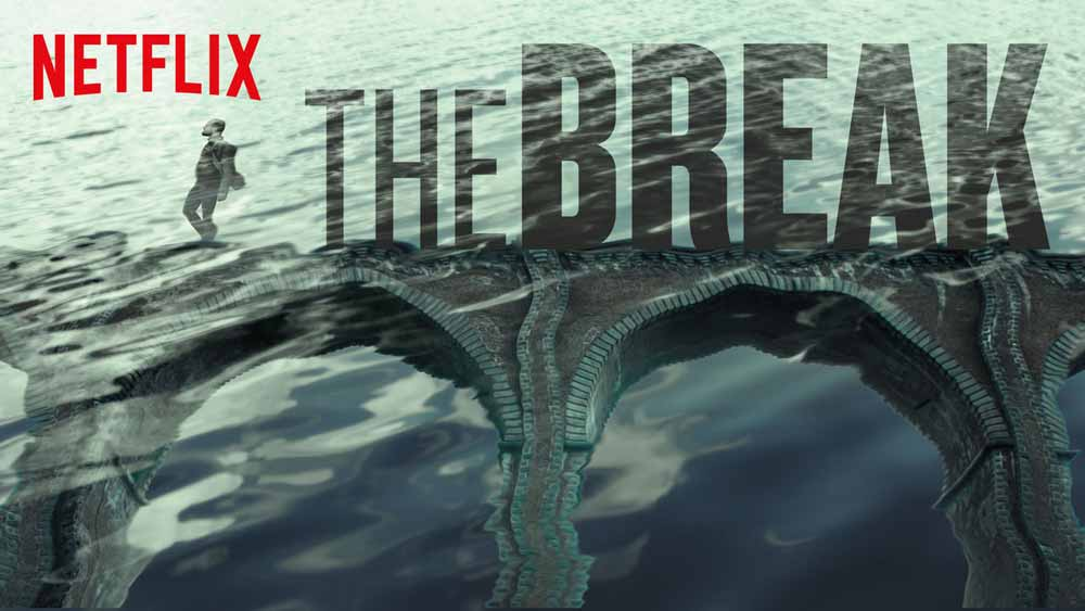 The Break – Season 1 on Netflix (4/5)