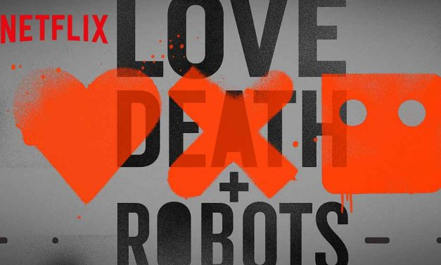 Love, Death & Robots (4/5) – Netflix Series Review