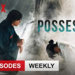 Possessed: Season 1 [Netflix]