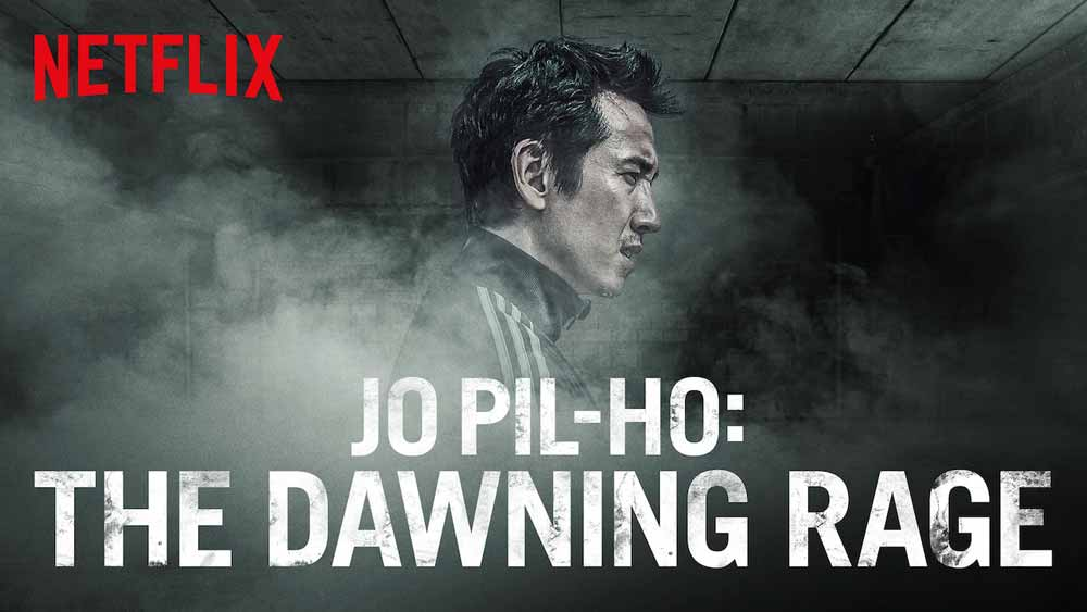 Jo Pil-ho: The Dawning Rage (4/5) – Netflix Movie Review