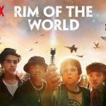 Rim of the World (4/5) [Netflix]