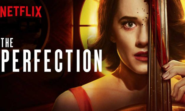 The Perfection (5/5) – Netflix Movie Review