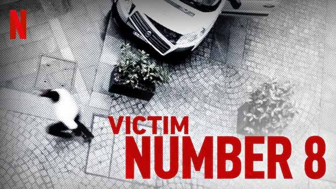 Victim Number 8: Season 1 – Netflix Series Review