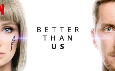 Better Than Us: Season 1 [Netflix]