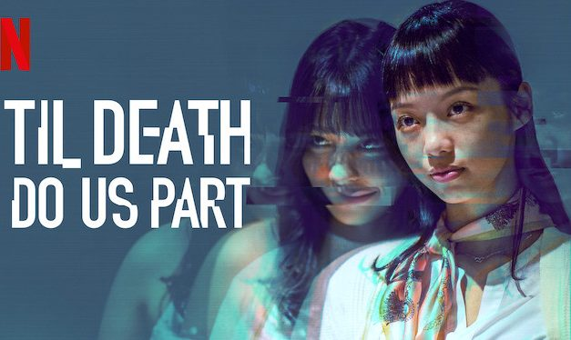 Til Death Do Us Part: Season 1 (4/5) – Netflix Series Review