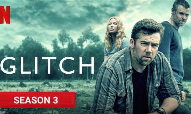 Glitch: Season 3 – Netflix Series Review