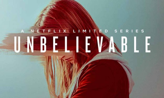 Unbelievable (5/5) – Netflix Series Review