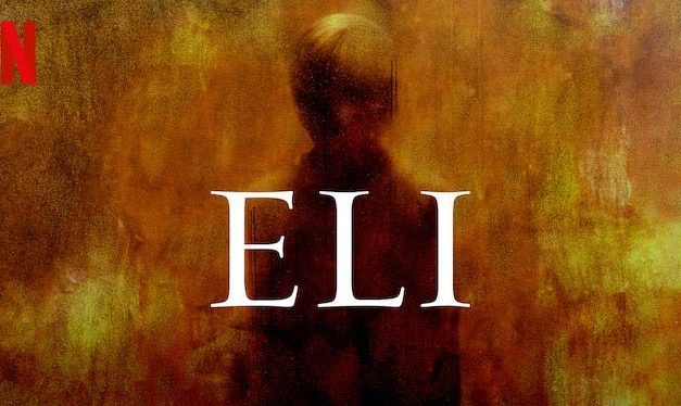 Eli (3/5) – Netflix Movie Review