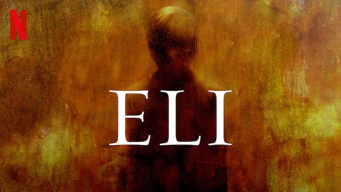Eli (2019) – Review | Netflix Horror Movie | Heaven of Horror