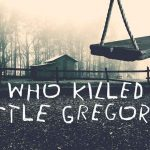 Who Killed Little Gregory? (5/5) – Netflix Series Review