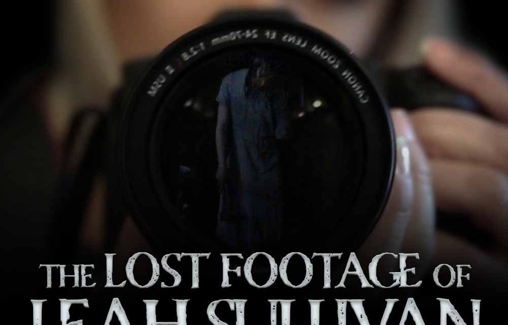 The Lost Footage of Leah Sullivan (4/5) – Movie Review