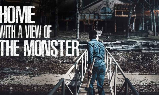 Home with a View of the Monster (4/5) – Movie Review