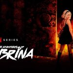 Chilling Adventures of Sabrina: Season 3 – Netflix Review