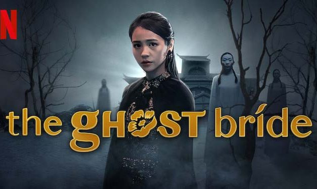 The Ghost Bride: Season 1 – Netflix Series Review