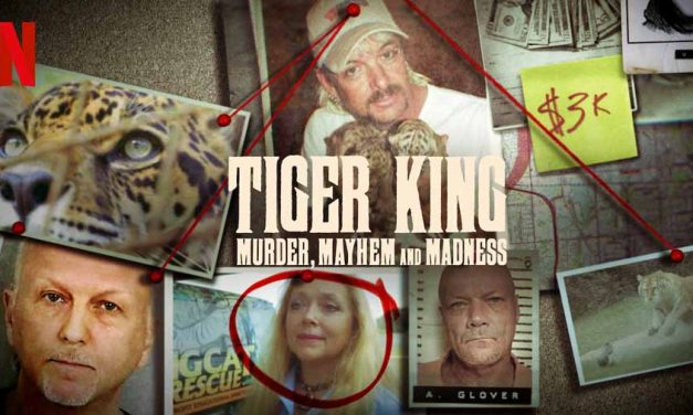 Tiger King: Murder, Mayhem and Madness – Netflix Review