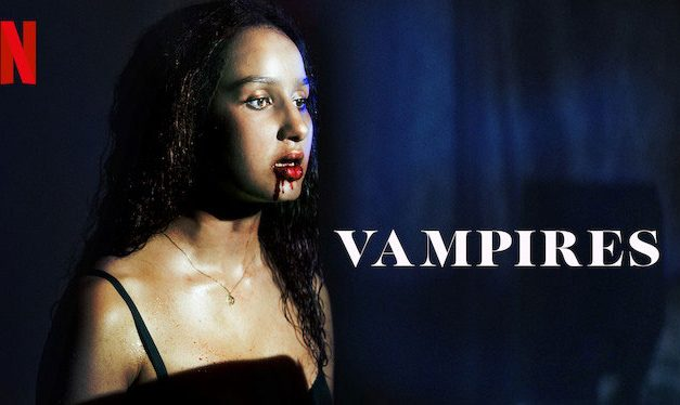 Vampires: Season 1 – Netflix Review