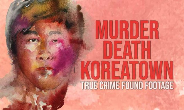 Murder Death Koreatown – Movie Review (4/5)