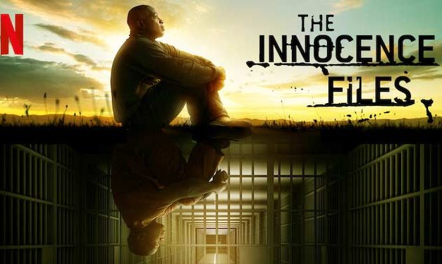 The Innocence Files – Netflix Series Review