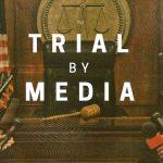 Trial by Media – Netflix Docu-Series Review