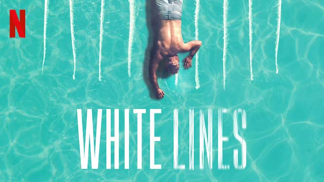 White Lines: Season 1 – Netflix Review