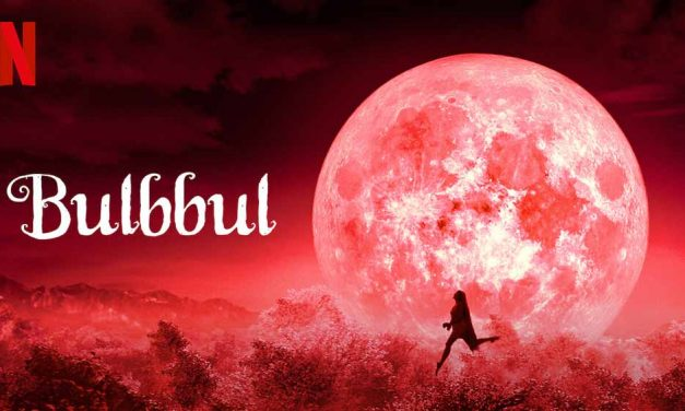 Bulbbul – Netflix Movie Review (4/5)
