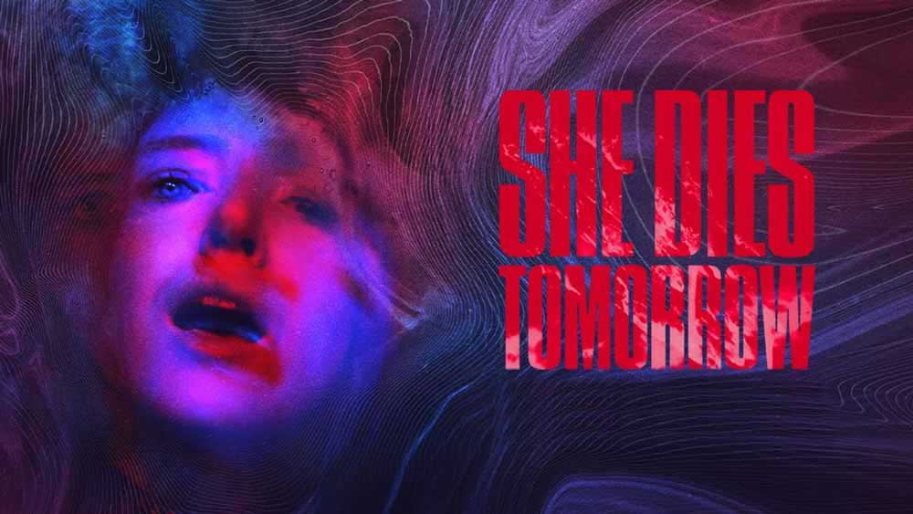 She Dies Tomorrow – Movie Review (3/5)