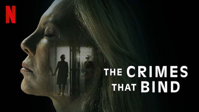 The Crimes That Bind – Netflix Review (4/5)