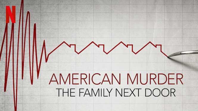 American Murder: The Family Next Door – Netflix Review (5/5)