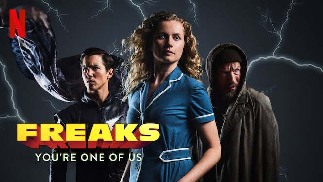 Freaks: You're One of Us – Netflix Review (3/5)