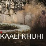 Kaali Khuhi – Netflix Review (2/5)
