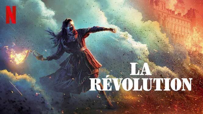 La Révolution – Netflix Review
