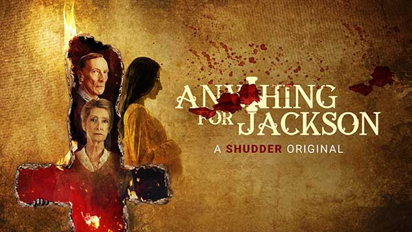 Anything for Jackson – Shudder Review (4/5)