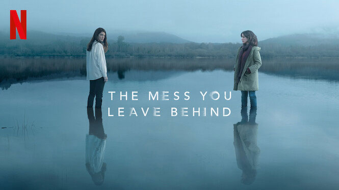 The Mess You Leave Behind – Netflix Series Review