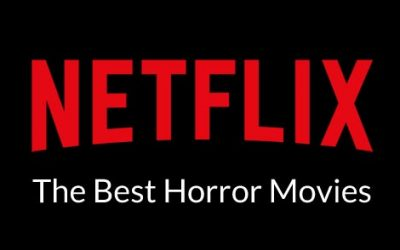 Best Horror Movies on Netflix Now (February 2021)