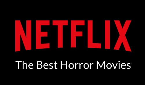 Best Horror Movies on Netflix Now (March 2021)