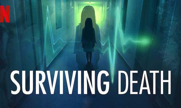Surviving Death – Netflix Review