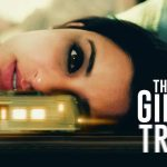 The Girl on the Train [2021] – Netflix Review (1/5)