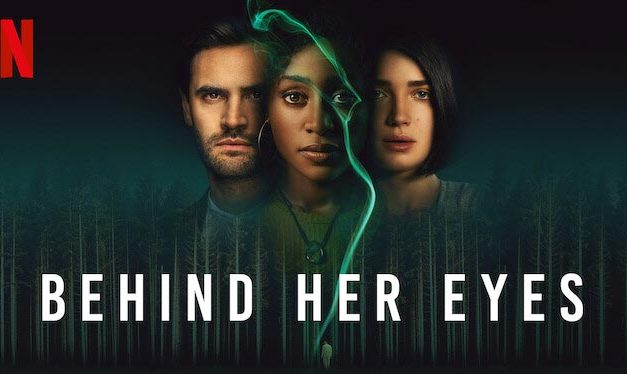 Behind Her Eyes – Netflix Series Review (4/5)