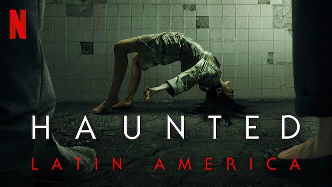 Haunted: Latin America – Netflix Review