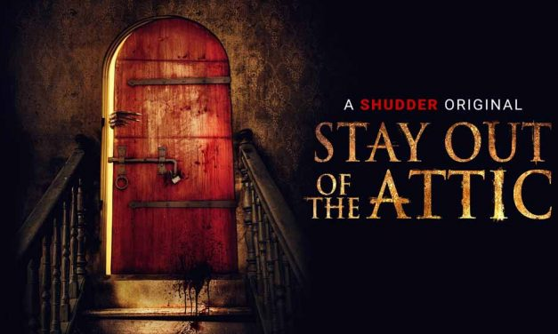 Stay Out of the Attic – Shudder Review (3/5)