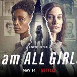 I Am All Girls – Netflix Review (4/5)