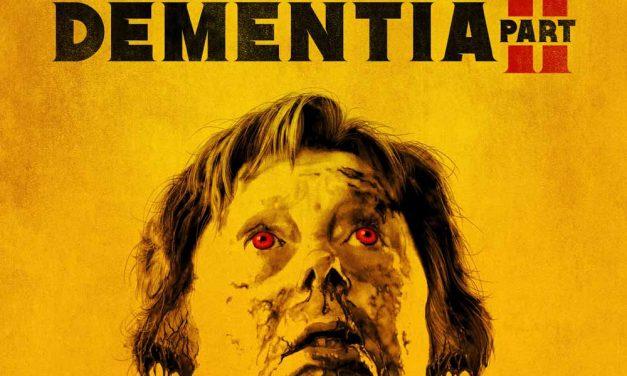 Dementia Part II – Movie Review (4/5)