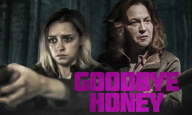 Goodbye Honey – Movie Review (4/5)