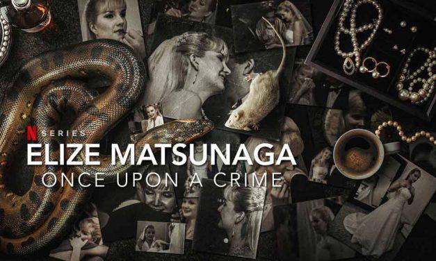 Elize Matsunaga: Once Upon a Crime – Netflix Review
