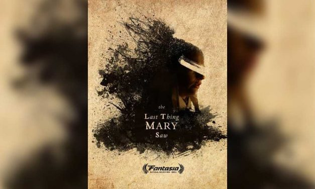 The Last Thing Mary Saw – Fantasia Review (4/5)