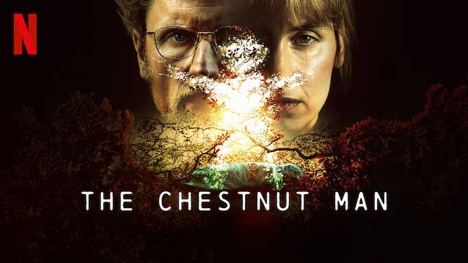The Chestnut Man – Netflix Review (5/5)