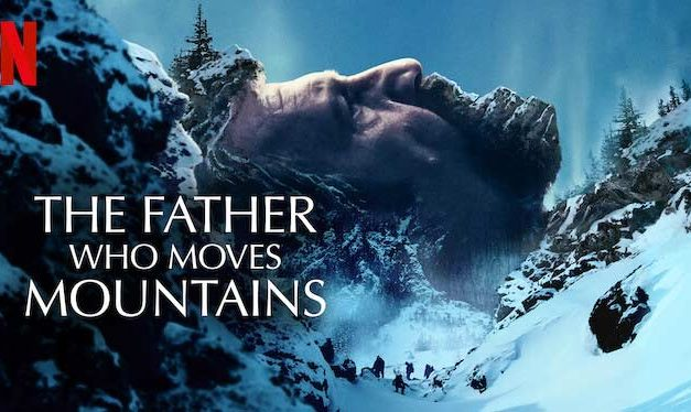 The Father Who Moves Mountains – Netflix Review (2/5)