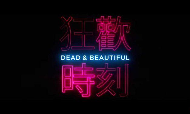 Dead & Beautiful – Shudder Review [Fantastic Fest] (3/5)